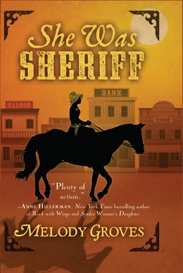 Novel, She Was Sheriff by Melody Groves