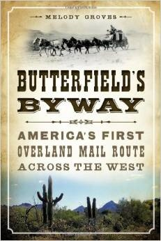 Butterfield's Byway:  America's First Overland Mail Route Across the West